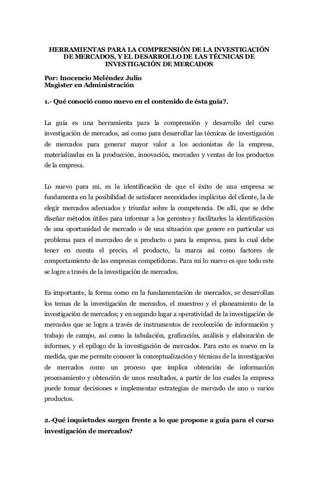 HERRAMIENTAS PARA LA COMPRENSIÓN DE LA INVESTIGACIÓN    DE MERCADOS, Y EL DESARROLLO DE LAS TÉCNICAS DE             INVEST...