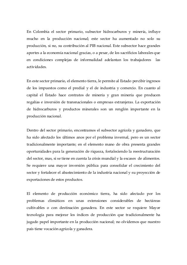 En Colombia el sector primario, subsector hidrocarburos y minería, influyemucho en la producción nacional; este sector ha ...