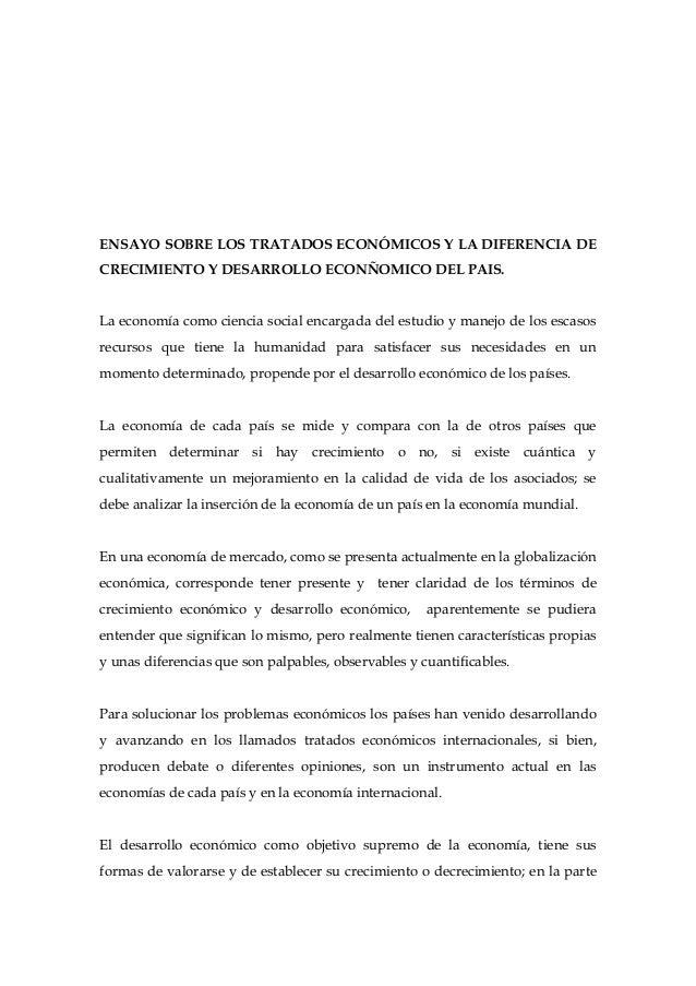 ENSAYO SOBRE LOS TRATADOS ECONÓMICOS Y LA DIFERENCIA DECRECIMIENTO Y DESARROLLO ECONÑOMICO DEL PAIS.La economía como cienc...