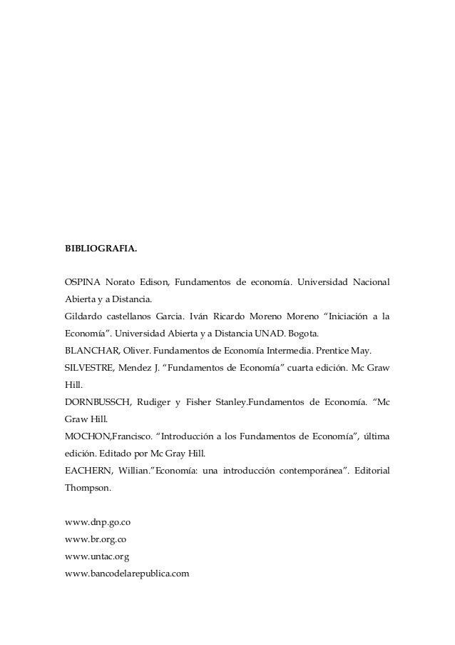 BIBLIOGRAFIA.OSPINA Norato Edison, Fundamentos de economía. Universidad NacionalAbierta y a Distancia.Gildardo castellanos...