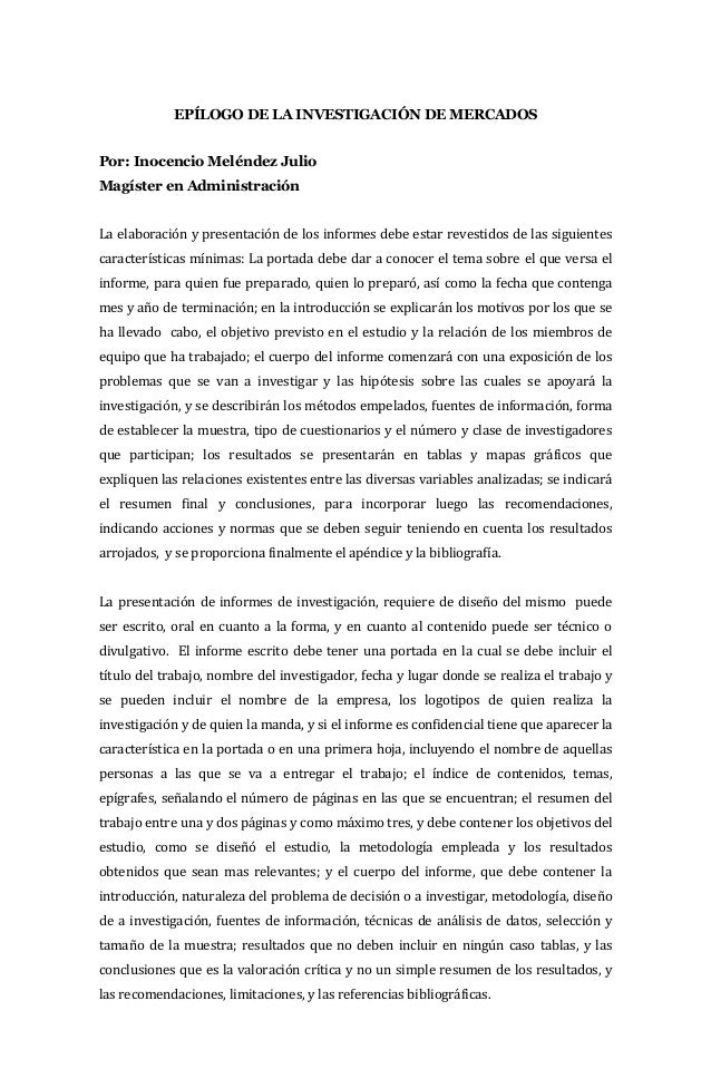 EPÍLOGO DE LA INVESTIGACIÓN DE MERCADOSPor: Inocencio Meléndez JulioMagíster en AdministraciónLa elaboración y presentació...