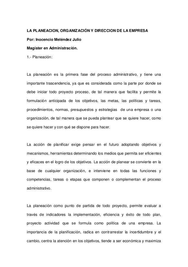LA PLANEACION, ORGANIZACIÓN Y DIRECCION DE LA EMPRESAPor: Inocencio Meléndez JulioMagíster en Administración.1.- Planeació...