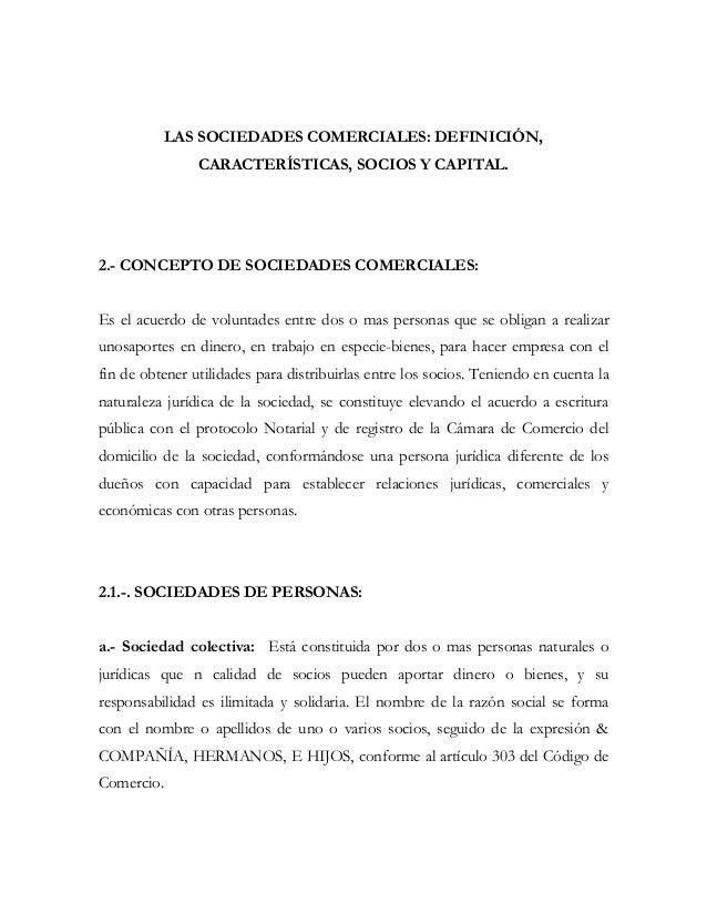 LAS SOCIEDADES COMERCIALES: DEFINICIÓN,                CARACTERÍSTICAS, SOCIOS Y CAPITAL.2.- CONCEPTO DE SOCIEDADES COMERC...