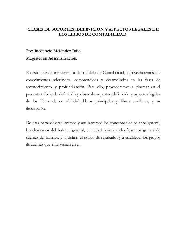 CLASES DE SOPORTES, DEFINICION Y ASPECTOS LEGALES DE             LOS LIBROS DE CONTABILIDAD.Por: Inocencio Meléndez JulioM...