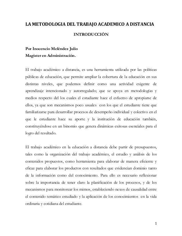 LA METODOLOGIA DEL TRABAJO ACADEMICO A DISTANCIA                               INTRODUCCIÓNPor Inocencio Meléndez JulioMag...