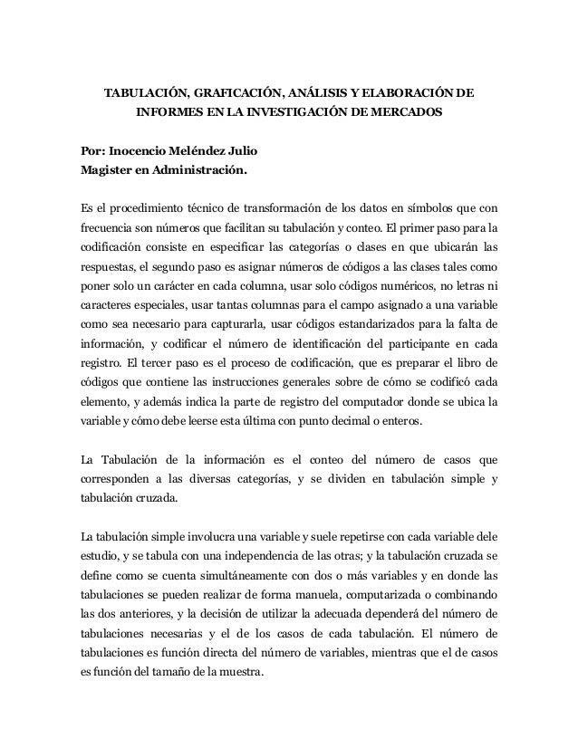 TABULACIÓN, GRAFICACIÓN, ANÁLISIS Y ELABORACIÓN DE            INFORMES EN LA INVESTIGACIÓN DE MERCADOS   Por: Inocencio Me...