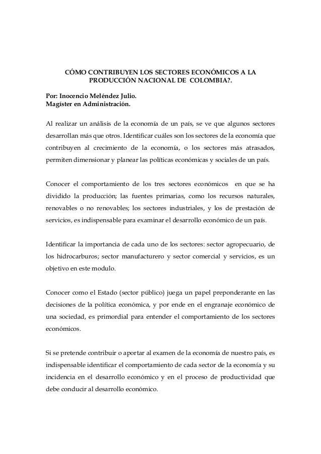 CÓMO CONTRIBUYEN LOS SECTORES ECONÓMICOS A LA           PRODUCCIÓN NACIONAL DE COLOMBIA?.Por: Inocencio Meléndez Julio.Mag...