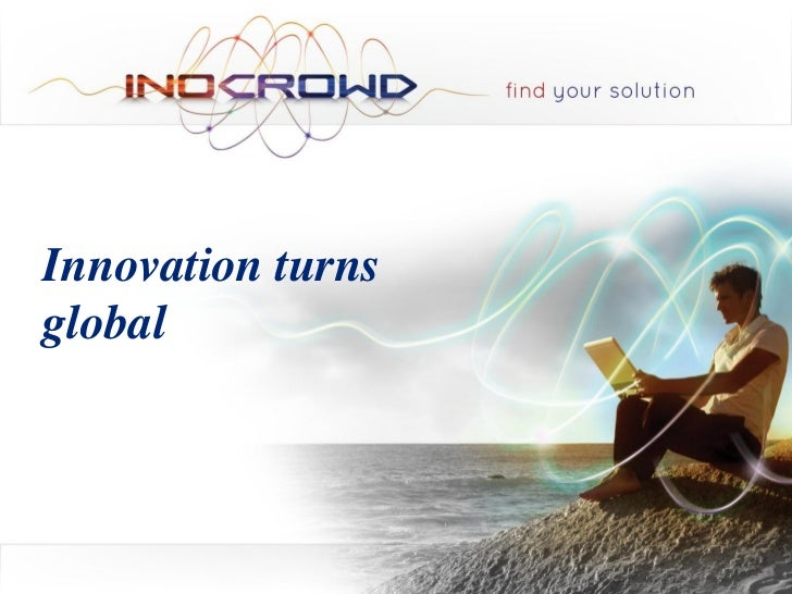 Innovation turns  globalINOCROWD | Find your solution | Maio 2012