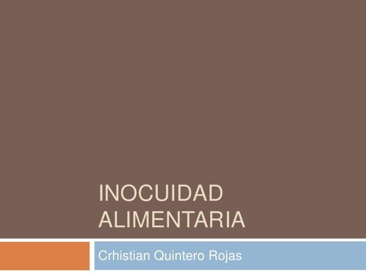 Inocuidad alimentaria<br />Crhistian Quintero Rojas<br />