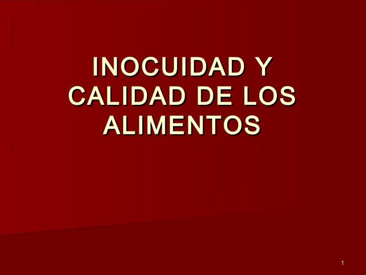INOCUIDAD YCALIDAD DE LOS  ALIMENTOS                 1