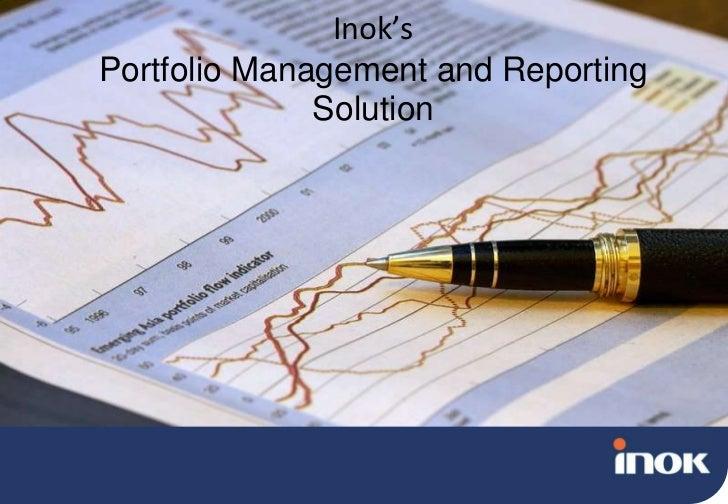 Inok'sPortfolioManagementandReportingSolution<br />