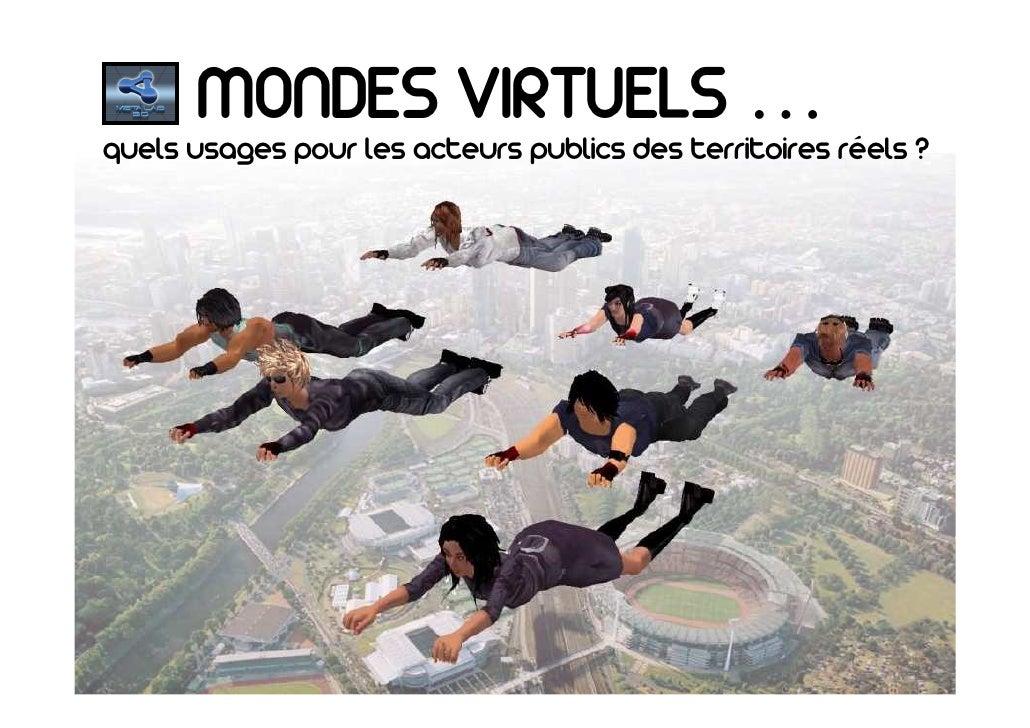 MONDES VIRTUELS … quels usages pour les acteurs publics des territoires réels ?