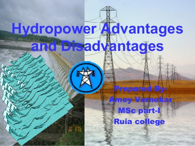 advantages of hydropower Hydroelectric power has many advantages: it produces very little pollution it is affordable the comparison between hydropower & nuclear energy.