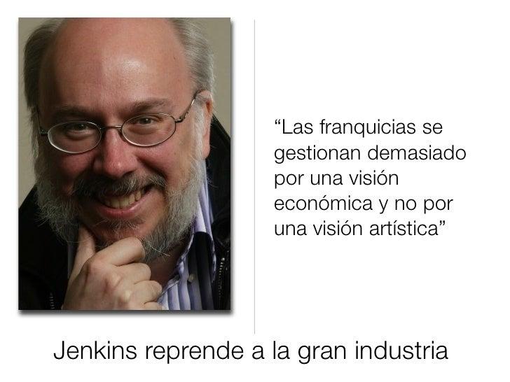 """""""Las franquicias se                     gestionan demasiado                     por una visión                     económi..."""
