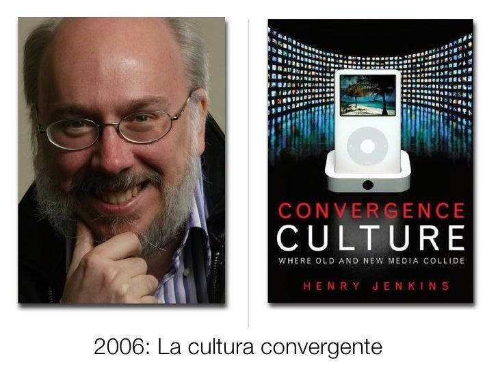 2006: La cultura convergente