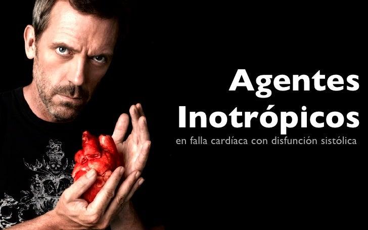Agentes Inotrópicos en falla cardíaca con disfunción sistólica