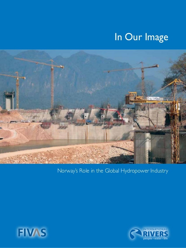 In Our Image                                              Norway's Role in the Global Hydropower IndustryForeningen for In...