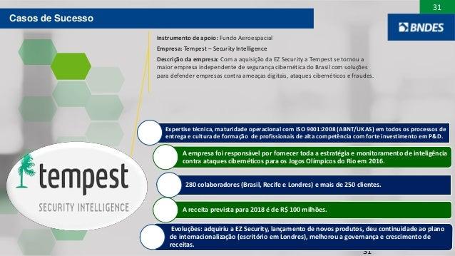 31 31 Expertise técnica, maturidade operacional com ISO 9001:2008 (ABNT/UKAS) em todos os processos de entrega e cultura d...