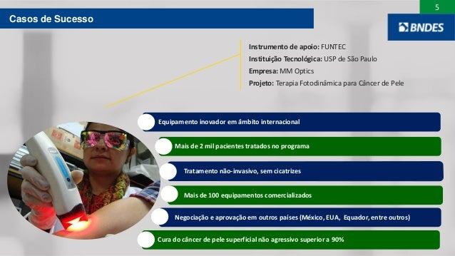 5 Equipamento inovador em âmbito internacional Mais de 2 mil pacientes tratados no programa Tratamento não-invasivo, sem c...