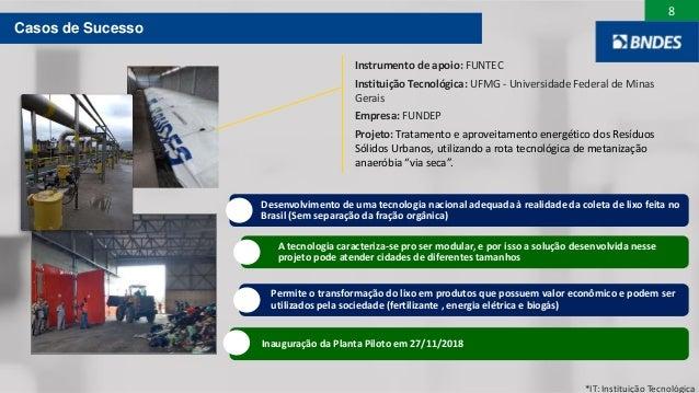 8 Instrumento de apoio: FUNTEC Instituição Tecnológica: UFMG - Universidade Federal de Minas Gerais Empresa: FUNDEP Projet...