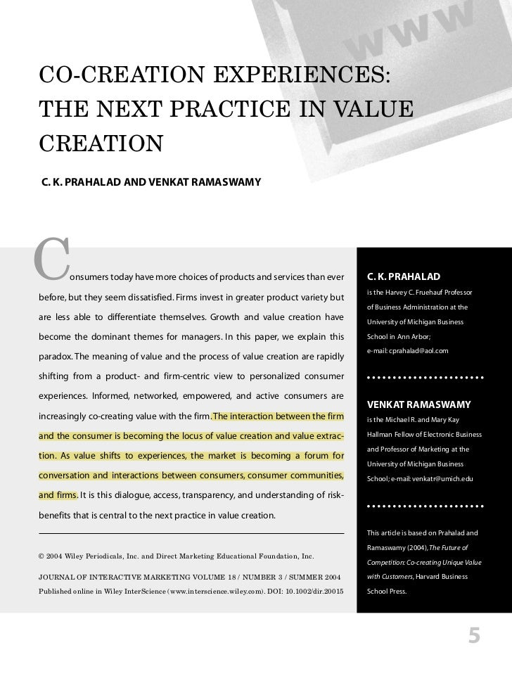 CO-CREATION EXPERIENCES:THE NEXT PRACTICE IN VALUECREATIONC. K. PRAHALAD AND VENKAT RAMASWAMYC        onsumers today have ...