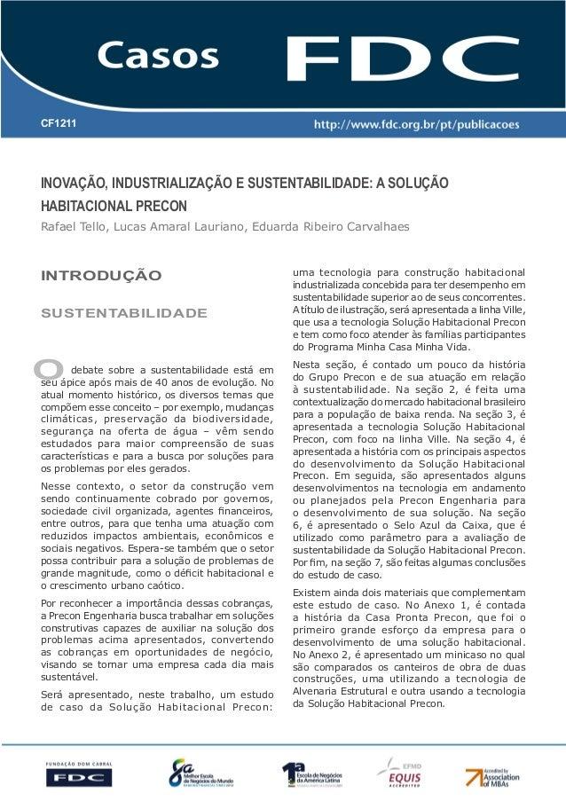 CF1211Inovação, Industrialização e Sustentabilidade: A SoluçãoHabitacional PreconRafael Tello, Lucas Amaral Lauriano, Edua...