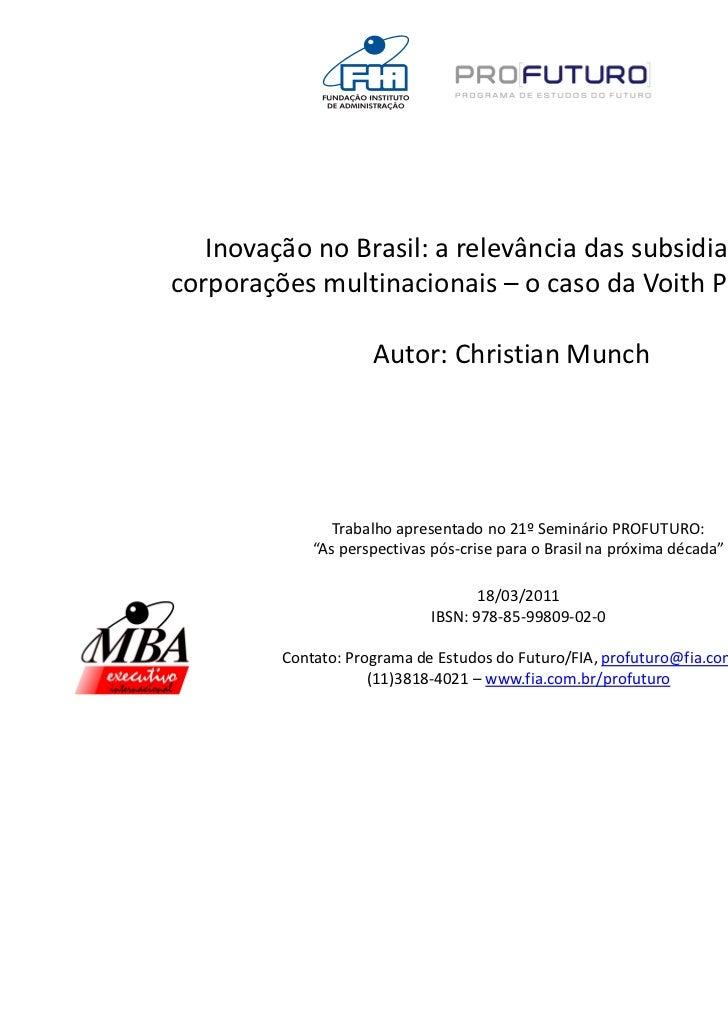 Inovação no Brasil: a relevância das subsidiarias dascorporações multinacionais – o caso da Voith Paper Brasil            ...