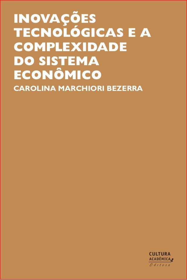 Inovaçõestecnológicas e acomplexidadedo sistemaeconômicoCAROLINA MARCHIORI BEZERRA