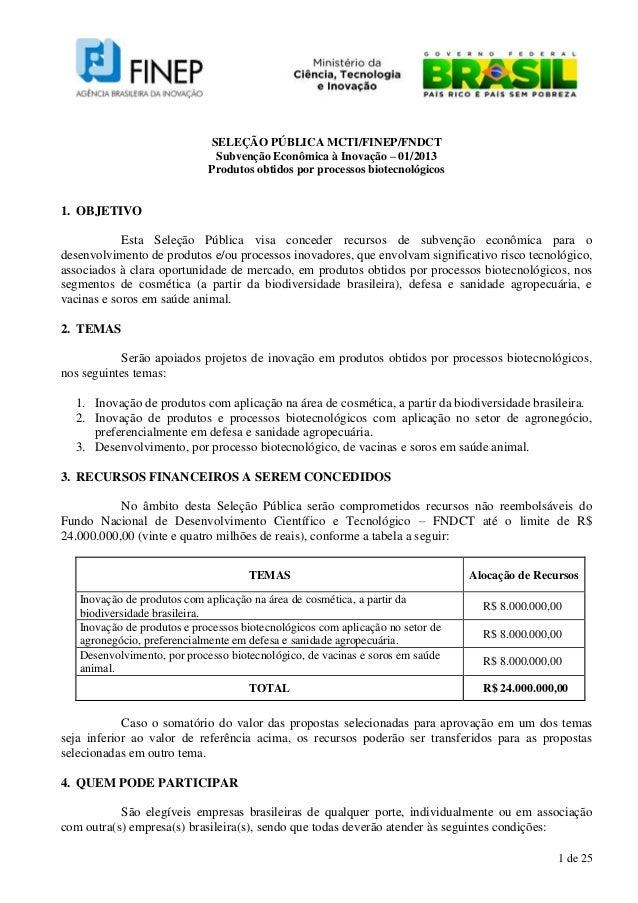 SELEÇÃO PÚBLICA MCTI/FINEP/FNDCT                              Subvenção Econômica à Inovação – 01/2013                    ...