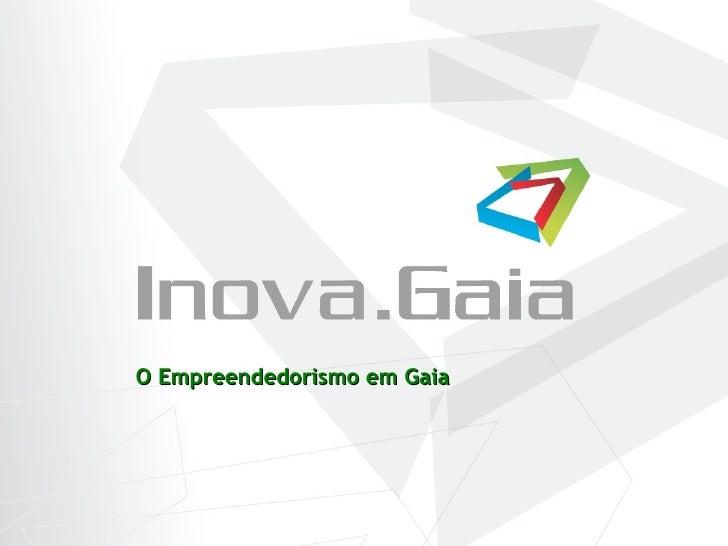 O Empreendedorismo em Gaia