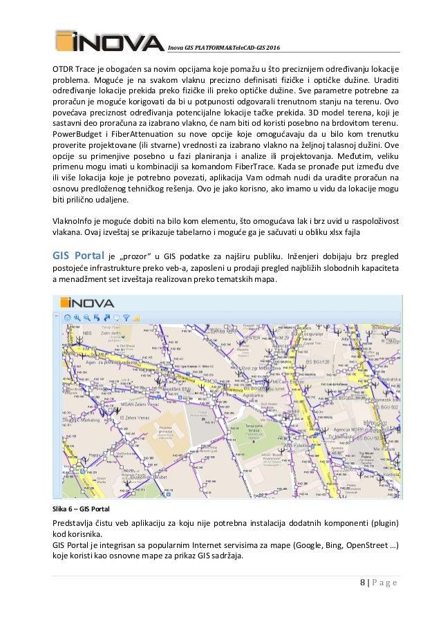 Inova GIS PLATFORMA&TeleCAD-GIS 2016 8   P a g e OTDR Trace je obogaćen sa novim opcijama koje pomažu u što preciznijem od...