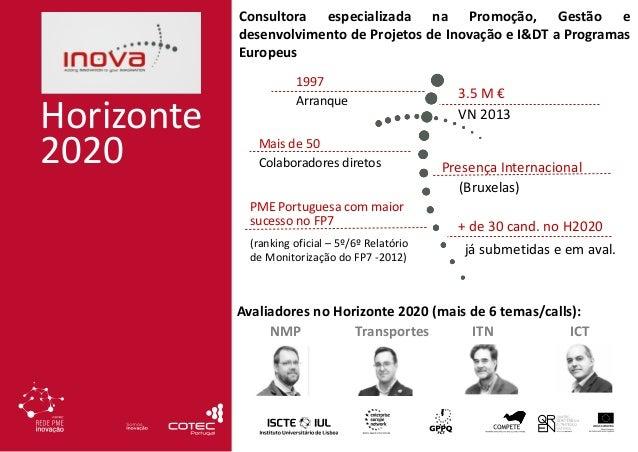 INOVA+ Horizonte 2020 Consultora especializada na Promoção, Gestão e desenvolvimento de Projetos de Inovação e I&DT a Prog...