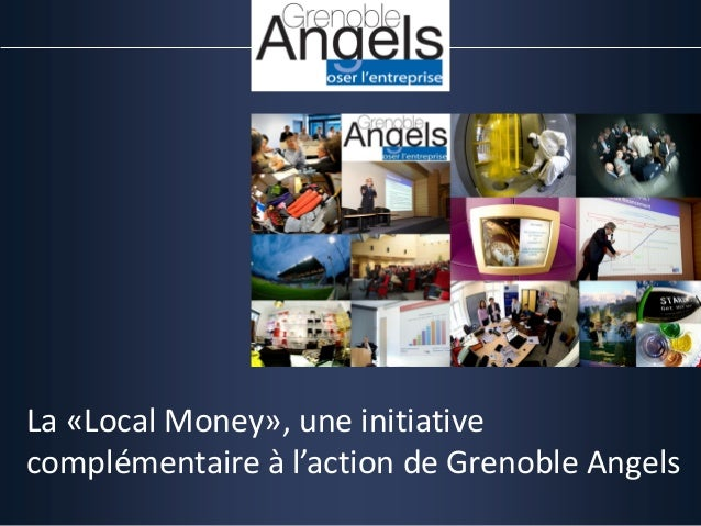 La «Local Money», une initiative complémentaire à l'action de Grenoble Angels