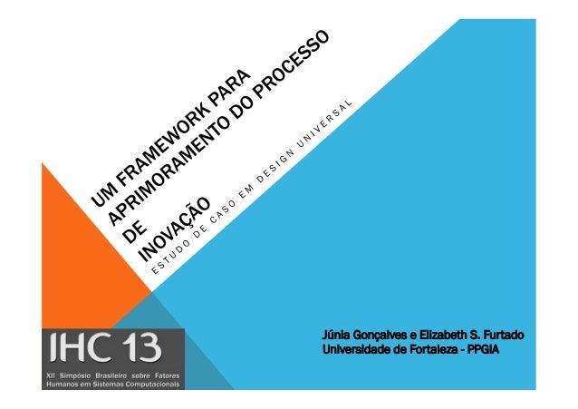 Júnia Gonçalves e Elizabeth S. Furtado Universidade de Fortaleza - PPGIA