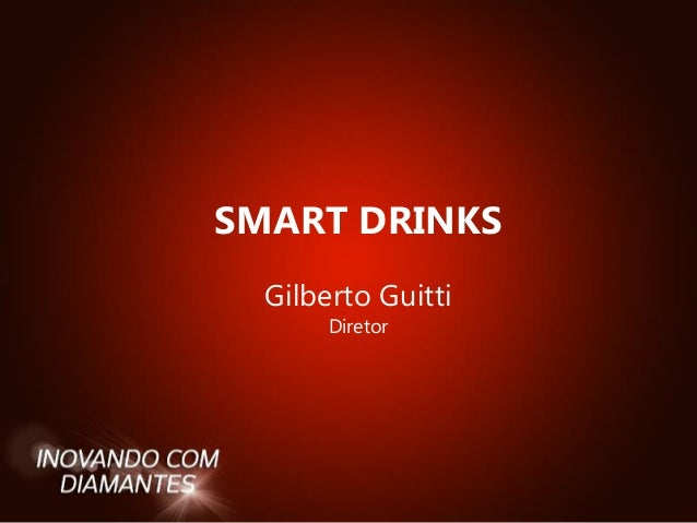SMART DRINKS Gilberto Guitti Diretor