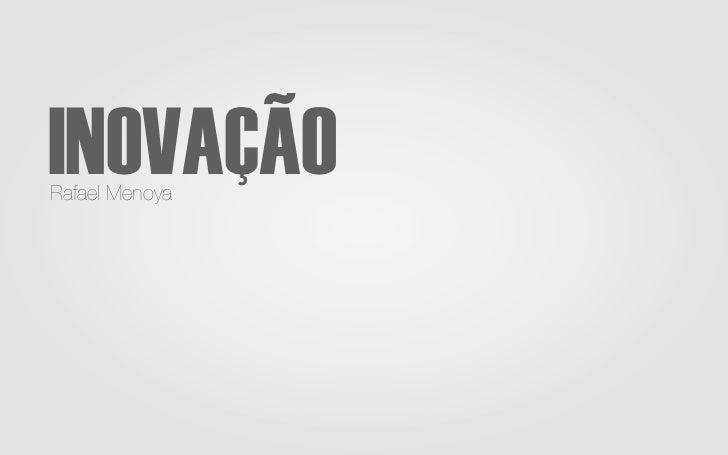 INOVAÇÃORafael Menoya