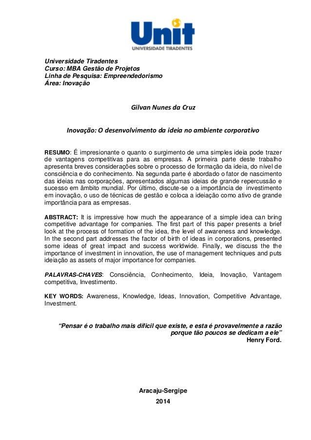 Universidade Tiradentes Curso: MBA Gestão de Projetos Linha de Pesquisa: Empreendedorismo Área: Inovação  Gilvan Nunes da ...