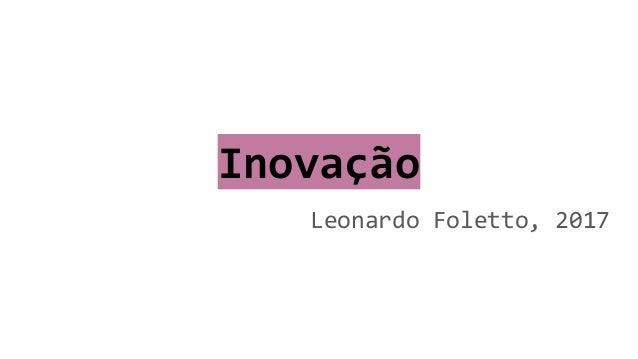 Inovação Leonardo Foletto, 2017