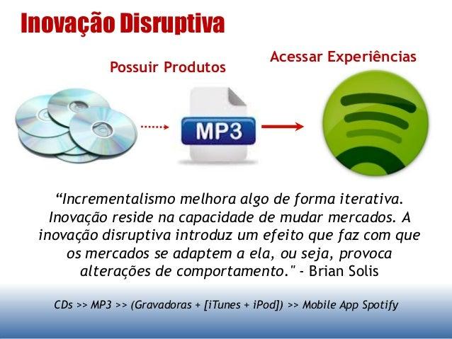 """Inovação Disruptiva """"Incrementalismo melhora algo de forma iterativa. Inovação reside na capacidade de mudar mercados. A i..."""