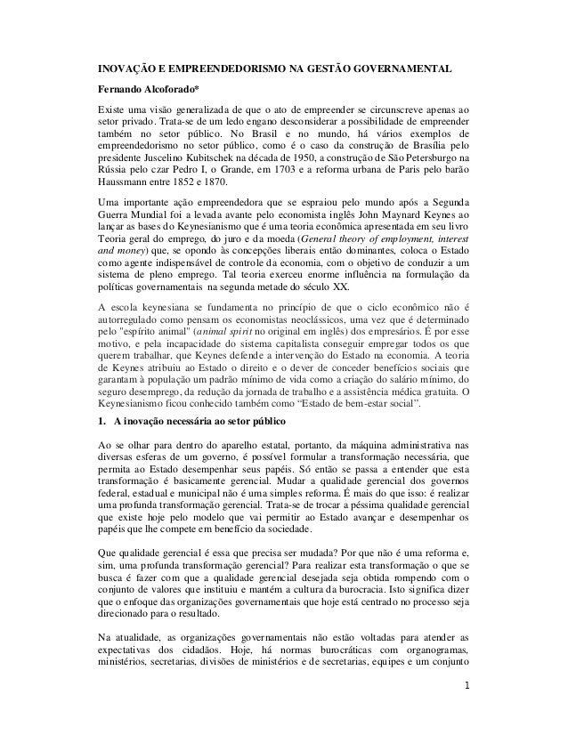 1 INOVAÇÃO E EMPREENDEDORISMO NA GESTÃO GOVERNAMENTAL Fernando Alcoforado* Existe uma visão generalizada de que o ato de e...