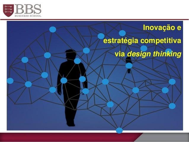 Inovação e estratégia competitiva via design thinking