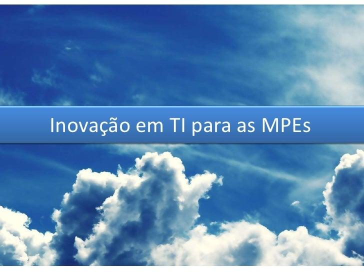 Inovação em TI para as MPEs<br />