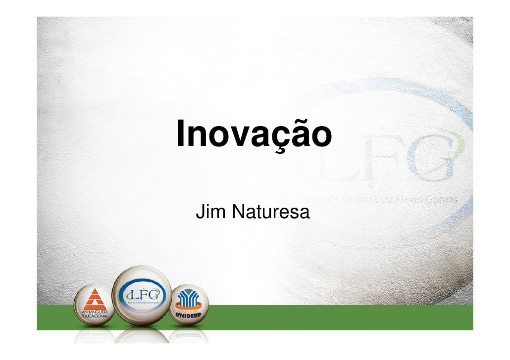 Inovação  Jim Naturesa