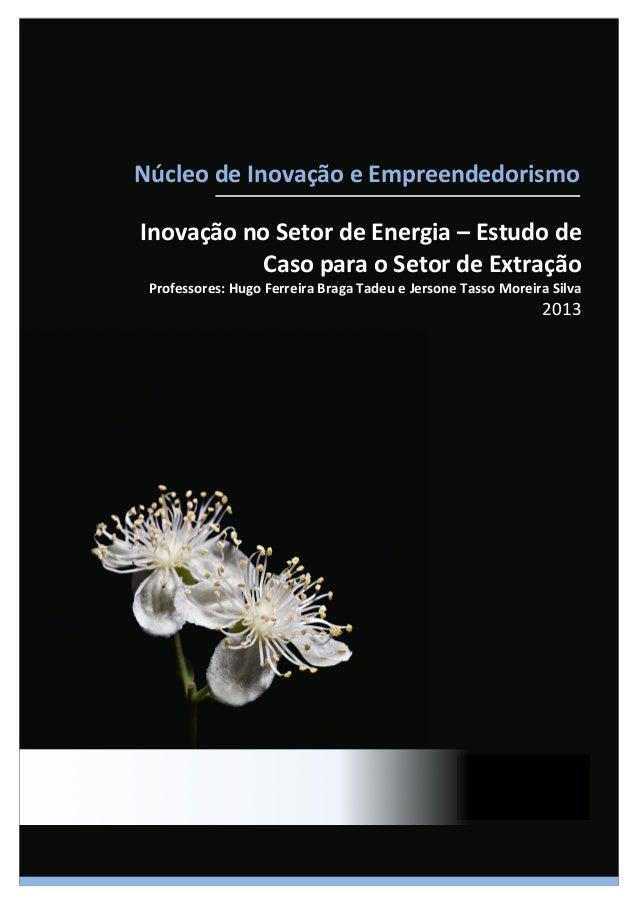 Núcleo  de  Inovação  e  Empreendedorismo   Inovação  no  Setor  de  Energia  –  Estudo  de  ...