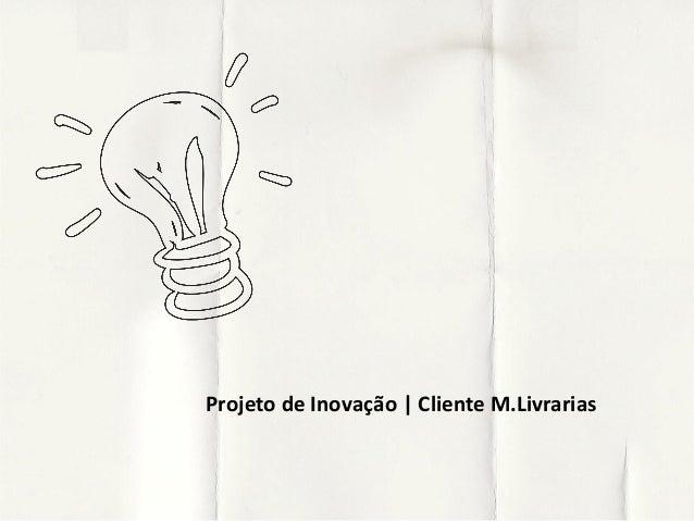 Projeto de Inovação | Cliente M.Livrarias