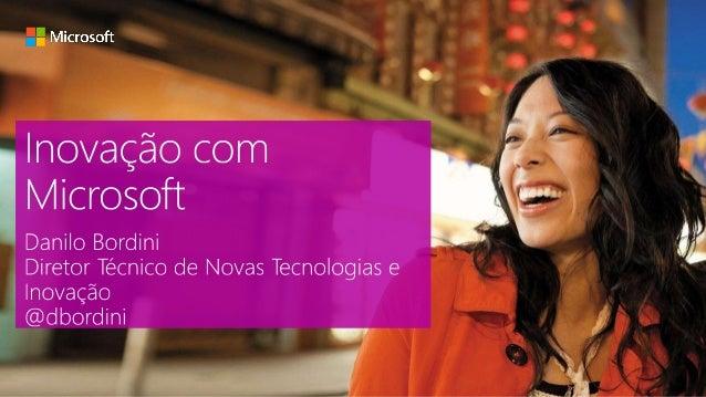 """""""Nossa indústria não respeita tradição – ela somente respeita inovação"""" Satya Nadella CEO, Microsoft"""
