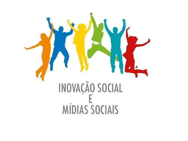 INOVAÇÃO SOCIALEMÍDIAS SOCIAIS