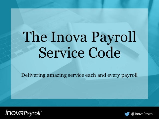 The Inova Payroll Service Code Delivering amazing service each and every payroll @InovaPayroll