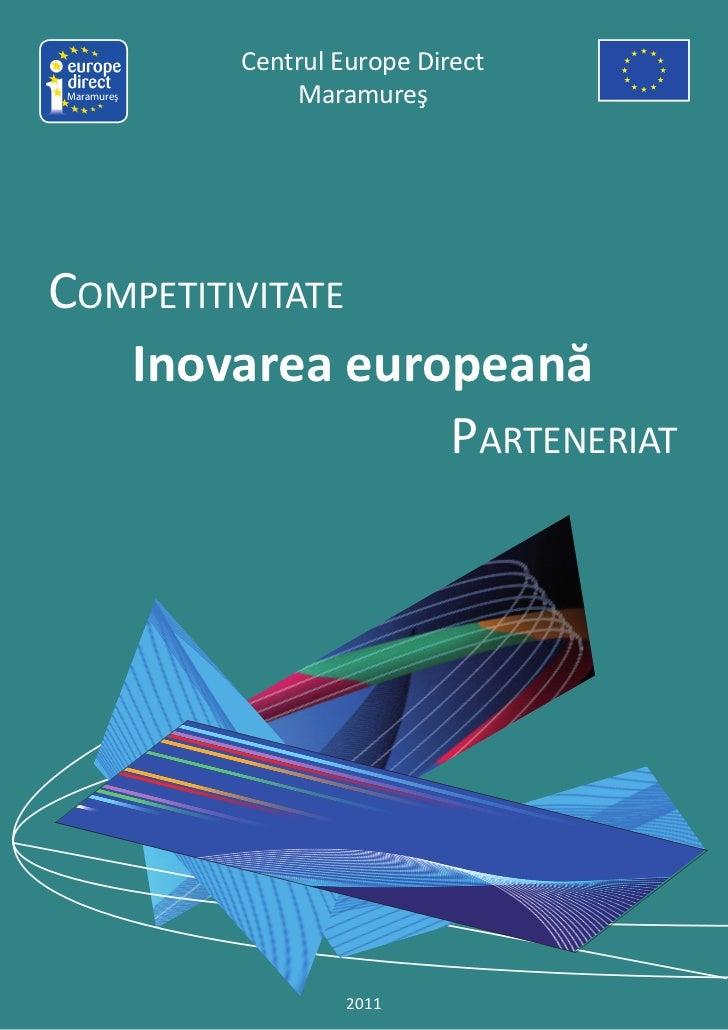 Centrul Europe DirectMaramureş       MaramureşCOMPETITIVITATE   Inovarea europeană                PARTENERIAT             ...