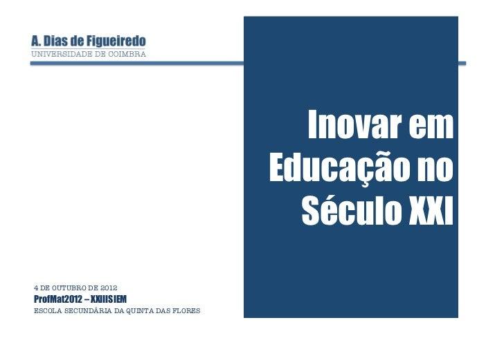 Inovar em                                          Educação no                                            Século XXI4 DE O...